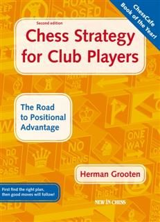 Chess Strategy for Club Players, Herman Grooten