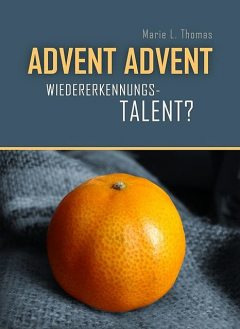 Advent, Advent… Wiedererkennungstalent, Marie L. Thomas