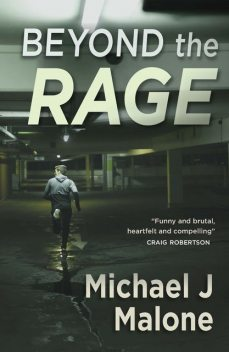 Beyond the Rage, Michael Malone