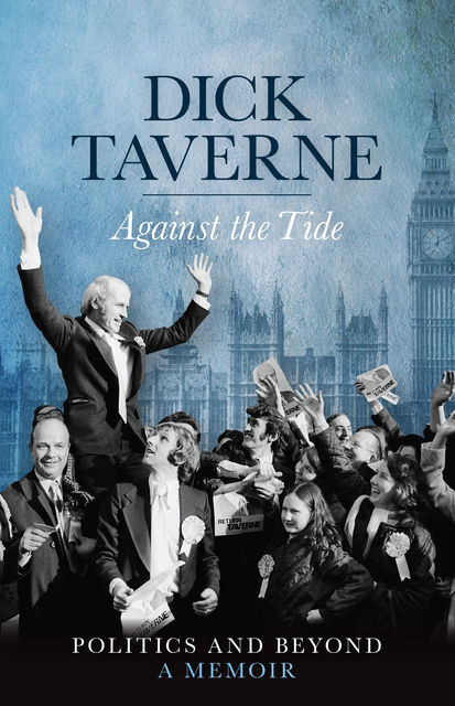 Dick Taverne: Against the Tide, Dick Taverne