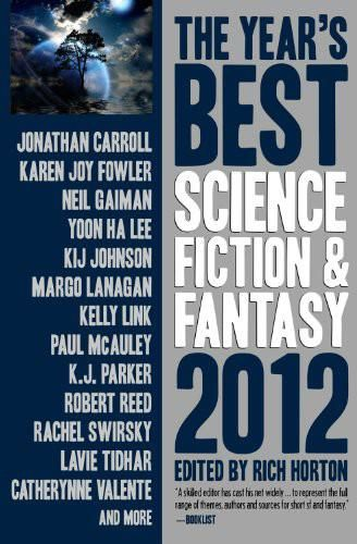 The Year's Best Science Fiction & Fantasy, 2012, Rich Horton