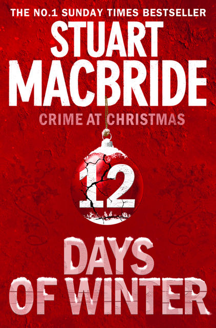 Twelve Days of Winter: Crime at Christmas (short stories), Stuart MacBride