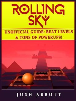 Rolling Sky Unofficial Tips Tricks and Walkthroughs, The Yuw