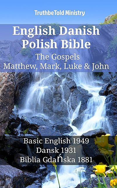 English Danish Polish Bible – The Gospels – Matthew, Mark, Luke & John, Truthbetold Ministry