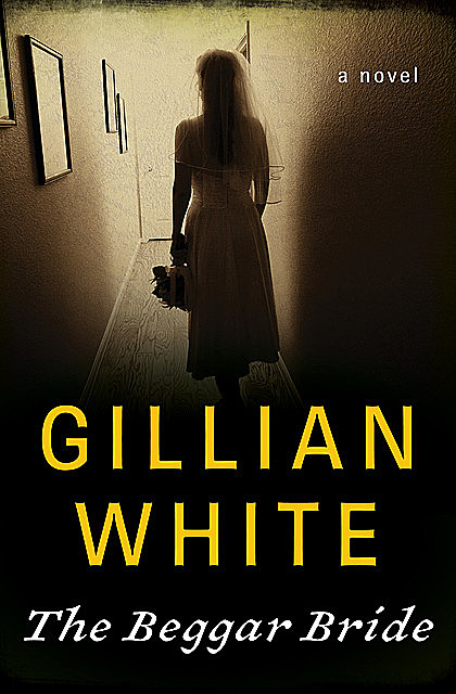 The Beggar Bride, Gillian White