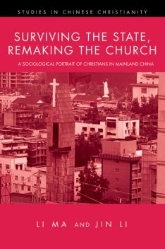 Surviving the State, Remaking the Church, Jin Li, Li Ma