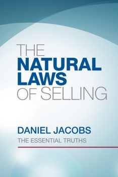 The Natural Laws of Selling, Daniel Jacobs