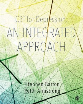 Cbt for Depression : An Integrated Approach, Stephen, Peter Armstrong, Barton