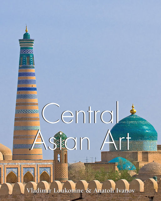 Central Asian Art, Anatoly Ivanov, Vladimir Lukonin