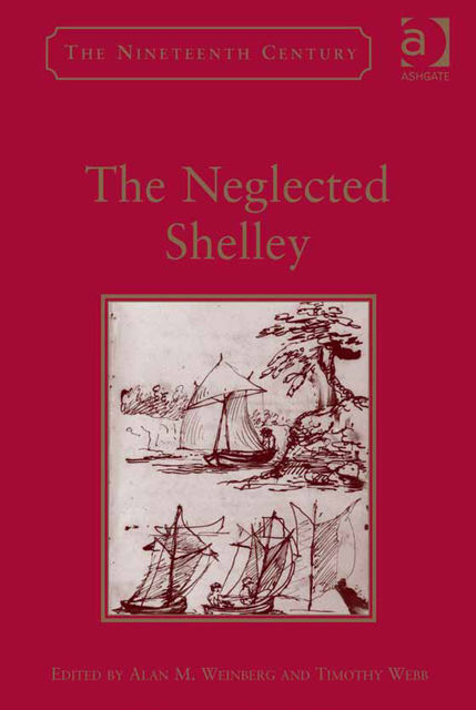 The Neglected Shelley, Alan M. Weinberg, Timothy Webb