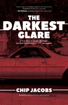 The Darkest Glare, Chip Jacobs