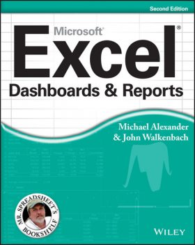 Excel Dashboards and Reports, 2nd Edition, John Walkenbach, Michael Alexander