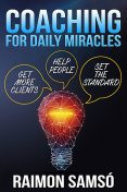 Coaching for Daily Miracles, Raimon Samsó