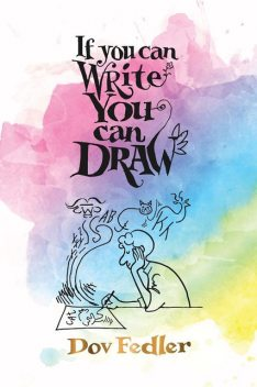 If you can write you can draw, Dov Fedler
