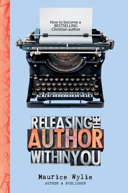 Releasing the Author Within You, Maurice Wylie