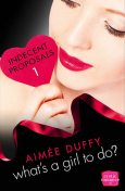 What's a Girl to Do?: HarperImpulse Erotica Romance (A Novella) (Indecent Proposals, Book 1), Aimee Duffy