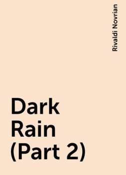 Dark Rain (Part 2), Rivaldi Novrian