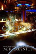 The Outpost, Mike Resnick