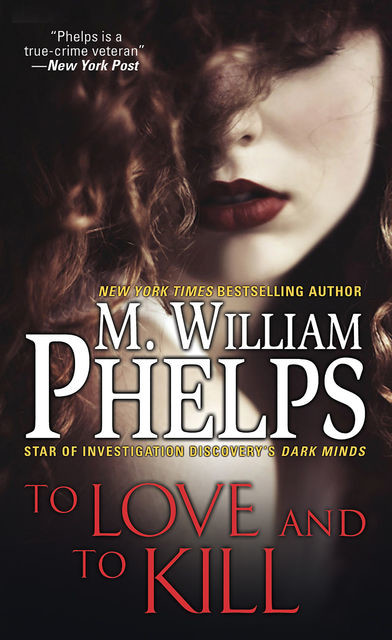 To Love and To Kill, M. William Phelps