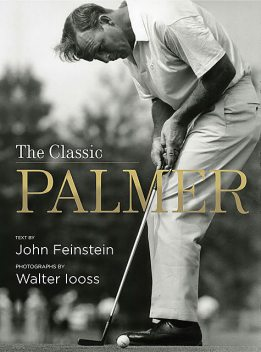 The Classic Palmer, John Feinstein