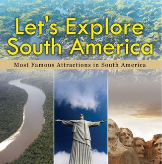 Let's Explore South America (Most Famous Attractions in South America), Baby Professor