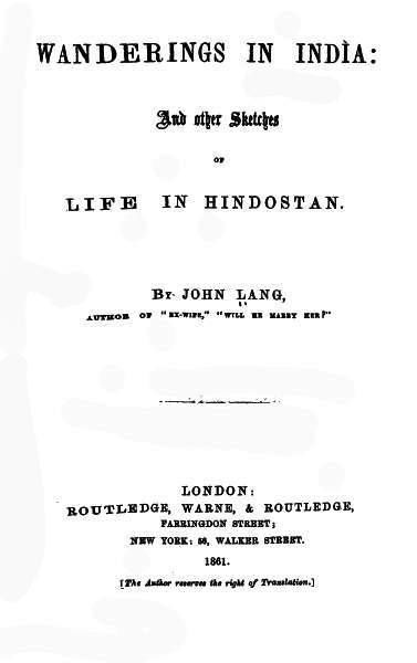 Wanderings in India, and Other Sketches of Life in Hindostan, John Lang