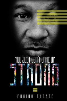 You Just Don't Wake Up Strong, Fabian Thorne