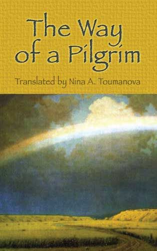 The Way of a Pilgrim, Nina A Toumanova