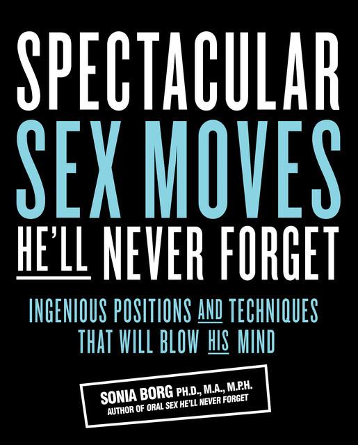 Spectacular Sex Moves He'll Never Forget, Sonia Borg