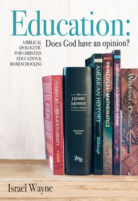 Education: Does God have an opinion, Israel Wayne