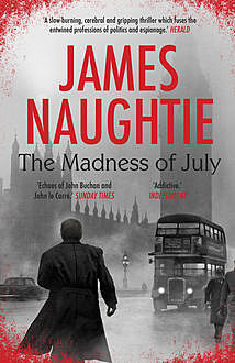 The Madness of July, James Naughtie