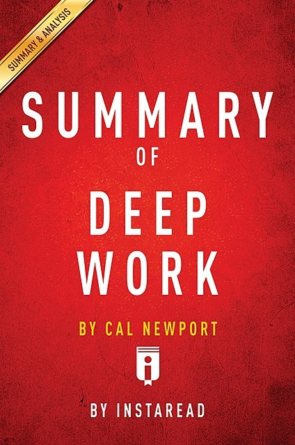 Summary of Deep Work, Instaread