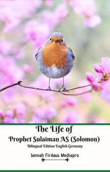The Life of Prophet Sulaiman AS (Solomon) Bilingual Edition English Germany, Jannah Firdaus Mediapro