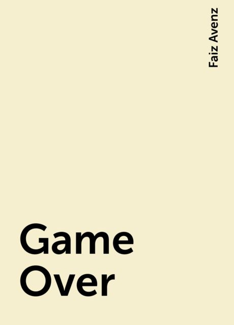 Game Over, Faiz Avenz