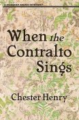 When the Contralto Sings, Chester Henry