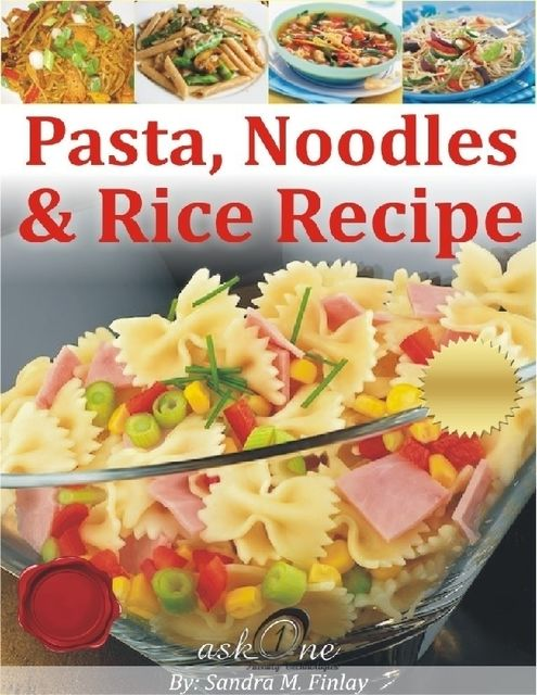 Pasta Noodles & Rice Recipes, Sandra M.Finlay