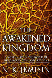 The Awakened Kingdom, N.K.Jemisin