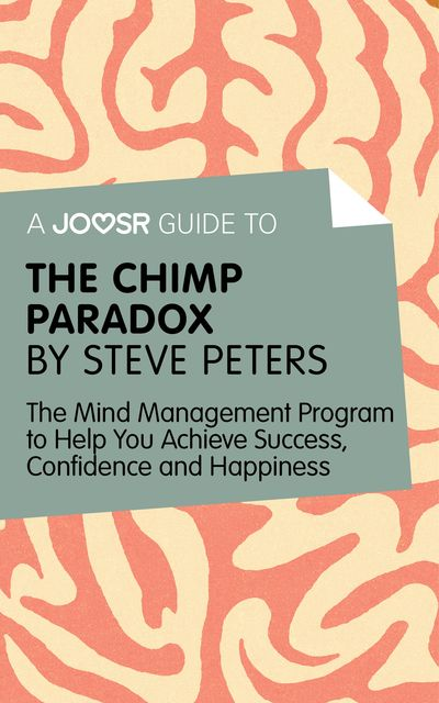 A Joosr Guide to The Chimp Paradox by Steve Peters, Joosr