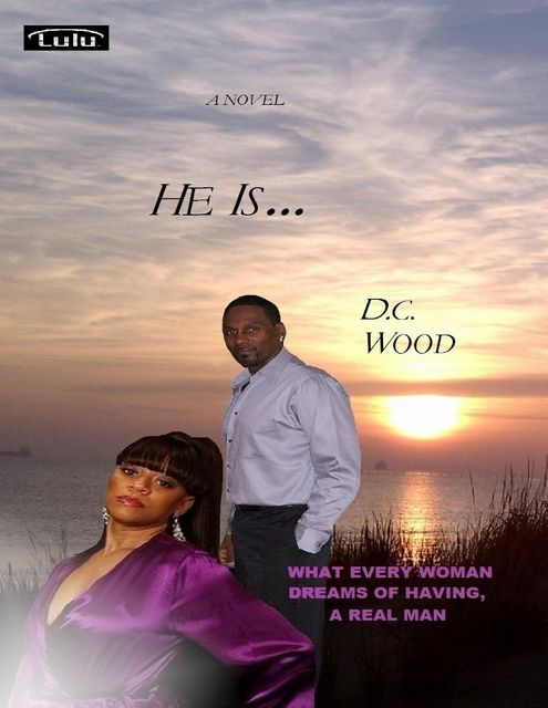 He Is – What Every Woman Dreams of Having, a Real Man, DC Wood