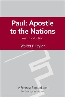 Paul: Apostle to the Nations, Walter F. Taylor Jr.