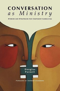 Conversation as Ministry, Douglas Purnell