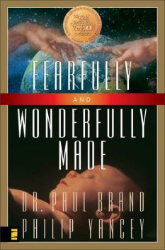 Fearfully and Wonderfully Made, Philip Yancey, Paul Brand