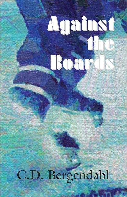 Against the Boards, C.D.Bergendahl