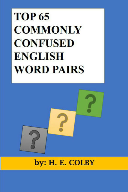 Top 65 Commonly Confused English Word Pairs, H.E.Colby