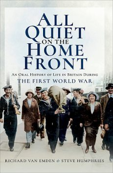 All Quiet on the Home Front, Richard van Emden, Steve Humphries