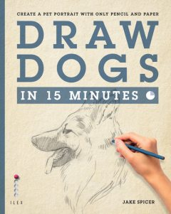 Draw Dogs in 15 Minutes, Jake Spicer