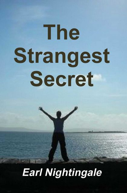 The Strangest Secret, Earl Nightingale