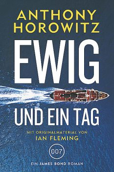 James Bond: Ewig und ein Tag, Anthony Horowitz