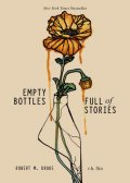 Empty Bottles Full of Stories, Robert M.Drake, r.h. Sin
