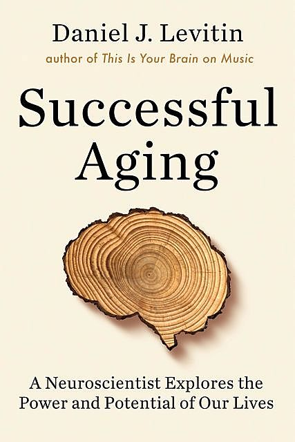 Successful Aging, Levitin Daniel